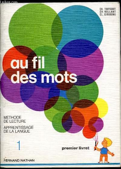 Au fil des mots - Méthode de lecture - Apprentissage de la langue - Premier livret -