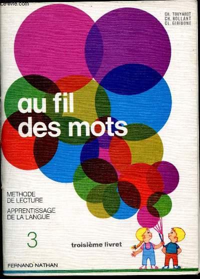 Au fil des mots - Méthode de lecture - Apprentissage de la langue - Troisième livret -