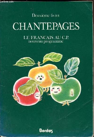 Deuxième livret - Chantepages - Le français au C.P - nouveau programme