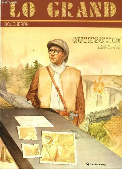 Lo Grand - Gungouin 1940-44