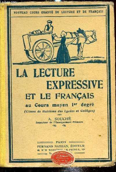 Nouveaux cours gradué de lecture et de français - la lecture expressive et le français (Classe de huitième des lycées et collèges) -