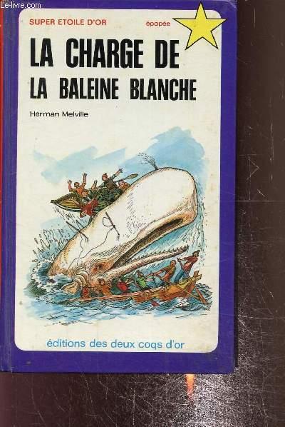 La charge de la baleine blanche suivie de Visite au capitaine Némo de Jules Verne et l'Evasion de Dantes par Dumas Alexandre -