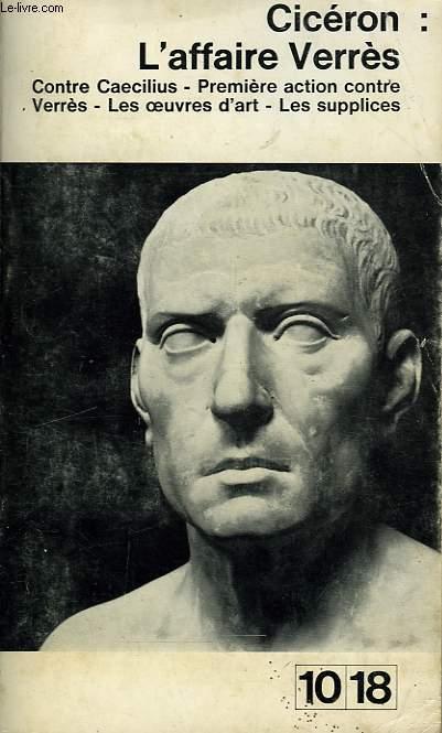 L'AFFAIRE VERRES CONTRE CAECILIUS PREMIERE ACTION CONTRE VERRS LES OEUVRES D'ART LES SUPPLICES