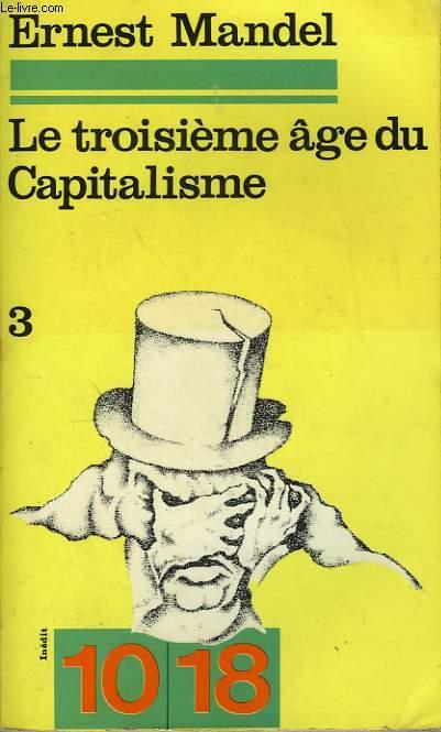 LE TROISIEME AGE DU CAPITALISME TOME 3.