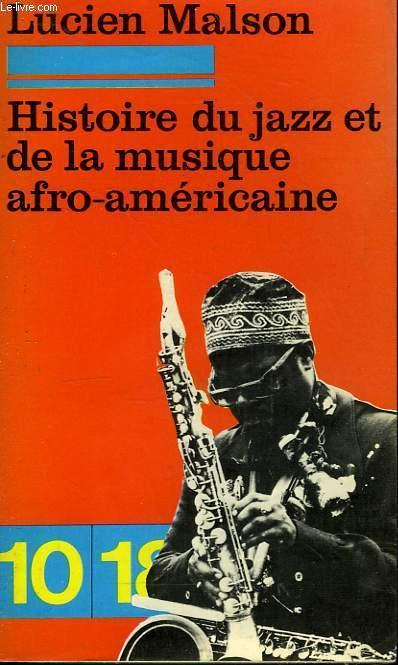 HISTOIRE DU JAZZ ET DE LA MUSIQUE AFRO-AMERICAINE