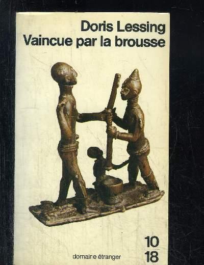 VAINCUE PAR LA BROUSSE