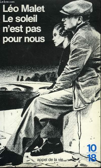 LE SOLEIL N'EST PAS POUR NOUS. TRILOGIE NOIRE II.