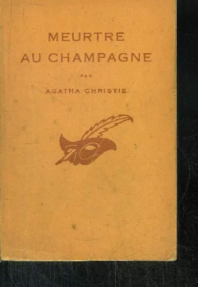 MEURTRE AU CHAMPAGNE. (sparkling cyanide)