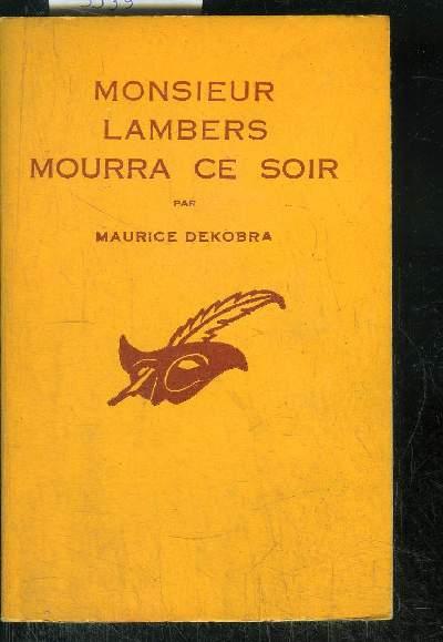 MONSIEUR  LAMBERS MOURRA CE SOIR