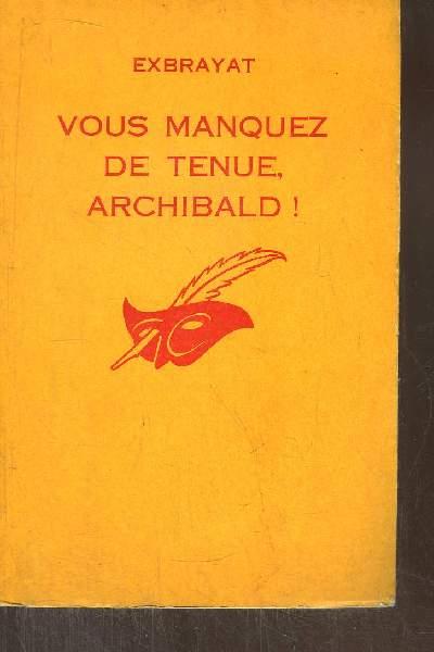 VOUS MANQUEZ DE TENUE, ARCHIBALD !