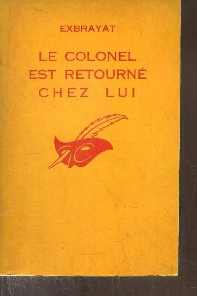 LE COLONEL EST RETOURNE CHEZ LUI