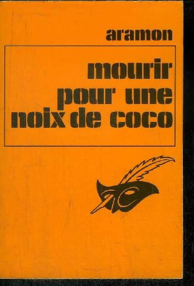 MOURIR POUR UNE NOIX DE COCO
