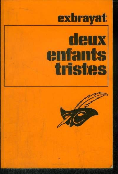 DEUX ENFANTS TRISTES