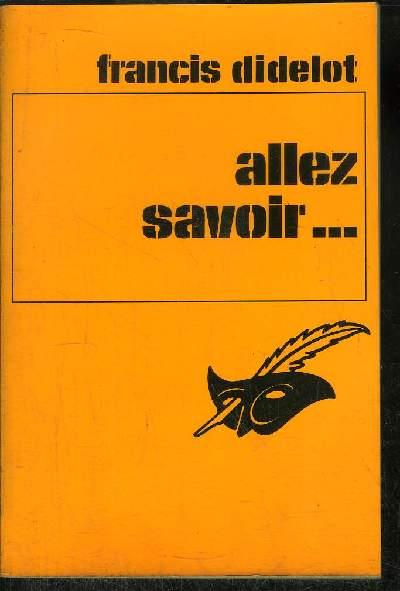 ALLEZ SAVOIR...