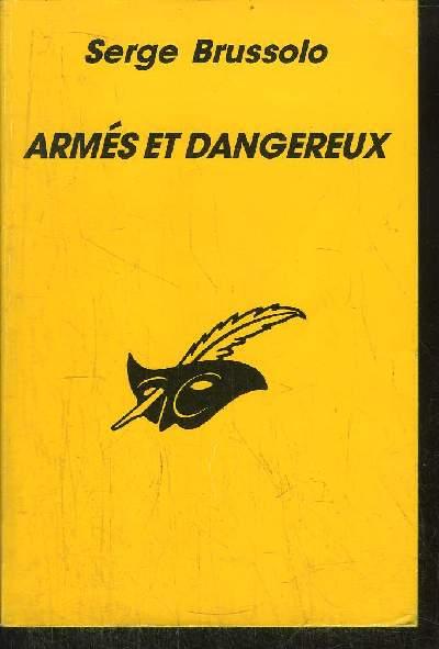 ARMES ET DANGEREUX