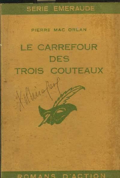 LE CARREFOUR DES TROIS COUTEAUX