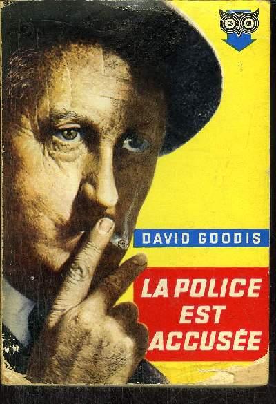 LA POLICE EST ACCUSEE