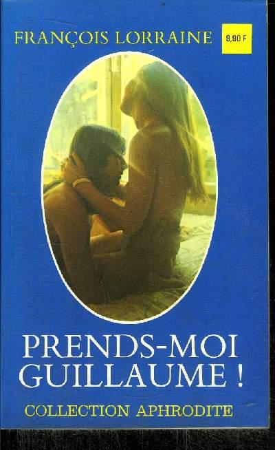 PREND- MOI GUILLAUME !
