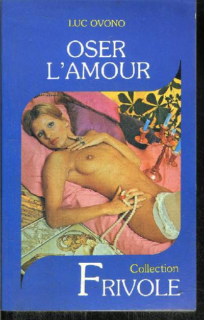OSER L'AMOUR