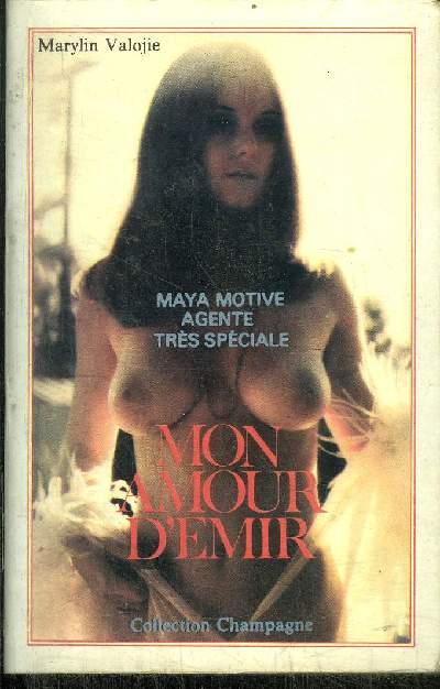 MAYA MOTIVE AGENTE TRES SPECIALE MON AMOUR D'EMIR
