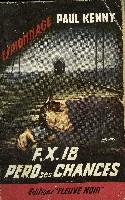 F.X. 18 PERD SES CHANCES