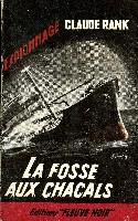 LA FOSSE AUX CHACALS