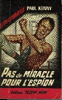 PAS DE MIRACLES POUR L'ESPION