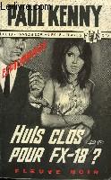 HUIS CLOS POUR FX 18?