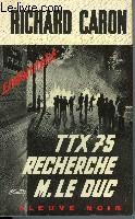 TTX 75 RECHERCHE M. LE DUC
