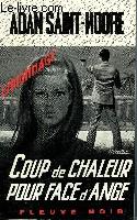 COUP DE CHALEUR POUR FACE D'ANGE