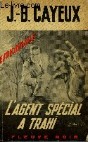 L'AGENT SPECIAL A TRAHI
