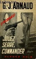 JOUEZ SERRE, COMMANDER