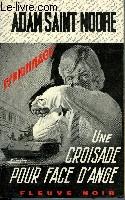 UNE CROISADE POUR FACE D'ANGE