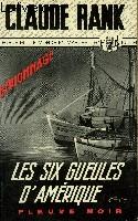LES SIX GUEULES D'AMERIQUE