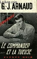 LE COMMANDER ET LA TUEUSE