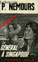 LE GENERAL A SINGAPOUR