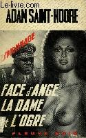 FACE D'ANGE, LA DAME ET L'OGRE