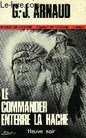 LE COMMANDER ENTERRE LA HACHE