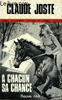 A CHACUN SA CHANCE