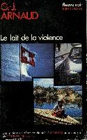 LE LAIT DE LA VIOLENCE