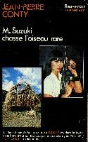 M. SUZUKI CHASSE L'OISEAU RARE