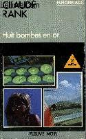 HUIT BOMBES EN OR