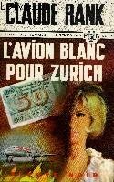 L'AVION BLANC POUR ZURICH
