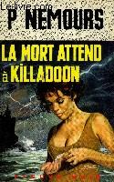 LA MORT ATTEND A KILLADOON