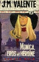 MONICA, EROS ET HEROINE