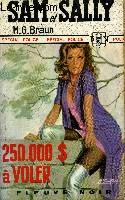 250.000 DOLLARS A VOLER
