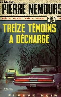 TREIZE TEMOINS A DECHARGE