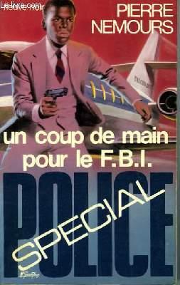 UN COUP DE MAIN POUR LE F.B.I.
