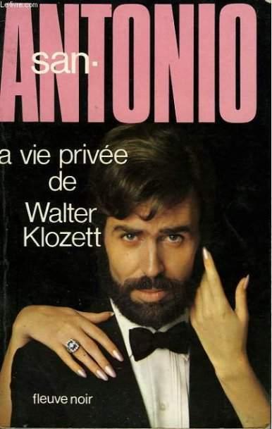 LA VIE PRIVEE DE WALTER KLOZETT