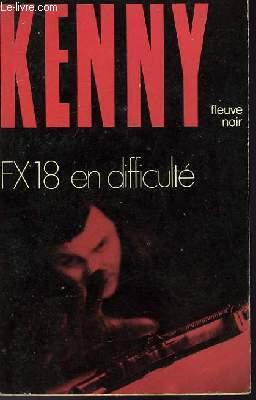 F.X. 18 EN DIFFICULTE